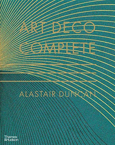 9780500238554: Art Deco Complete: Definitive Guide to Arts of the 1920s and1930s