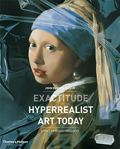 9780500238639: Exactitude: Hyperrealist Art Today