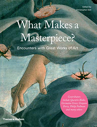 9780500238790: What Makes a Masterpiece: Artists, Writers, and Curators on the World's Greatest Art
