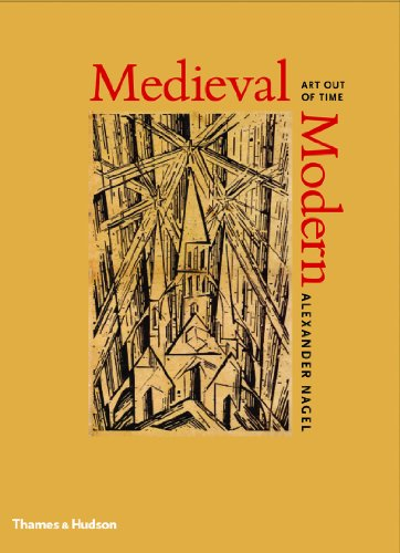 9780500238974: Medieval Modern: Art Out of Time