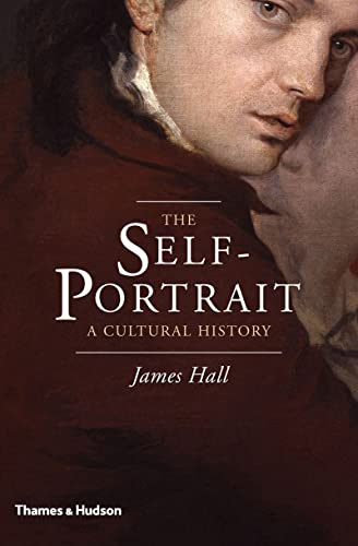9780500239100: The Self-Portrait: A Cultural History