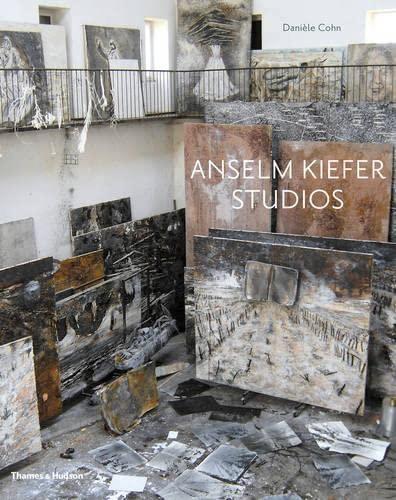 Anselm Kiefer Studios (Hardcover): Daniele Cohn