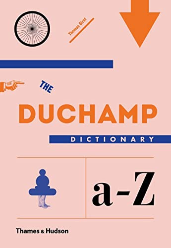 9780500239179: The Duchamp Dictionary