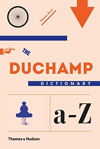 9780500239179: The Duchamp Dictionary