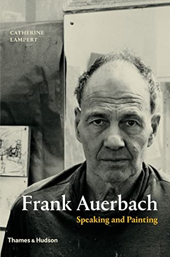 9780500239254: Frank Auerbach: Speaking and Painting