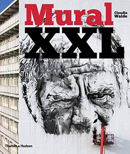 9780500239308: Mural XXL: What Graffiti and Street Art Did Next