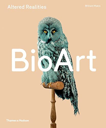 9780500239322: Bio Art: Altered Realities