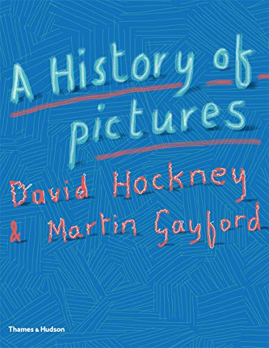 A History of Pictures: From the Cave to the Computer Screen: David Hockney