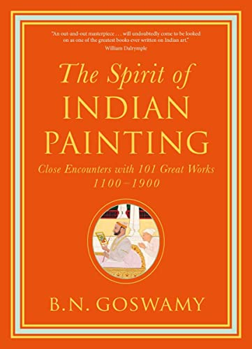9780500239506: The Spirit of Indian Painting: Close Encounters with 101 Great Works 1100-1900