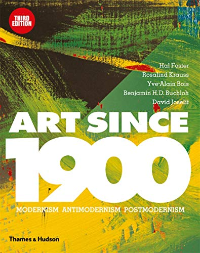 Art Since 1900 (Hardcover): Hal Foster