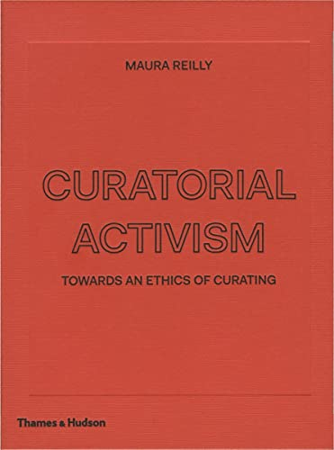 9780500239704: Curatorial activism: towards an ethics of curating