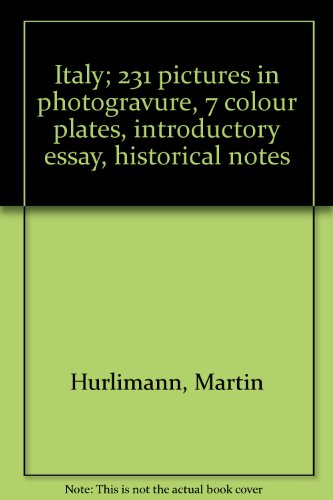 Italy; 231 pictures in photogravure, 7 colour: Martin Hurlimann