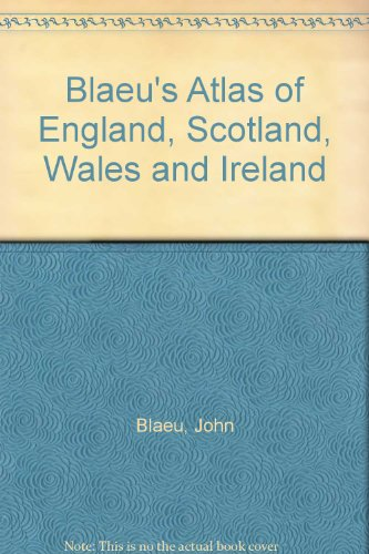 Blaeu's Atlas of England, Scotland, Wales and: Blaeu, Jan