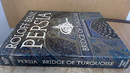 9780500240977: Persia Bridge of Turquoise; Essay By Seyyed Hossein Nasr . Etc.