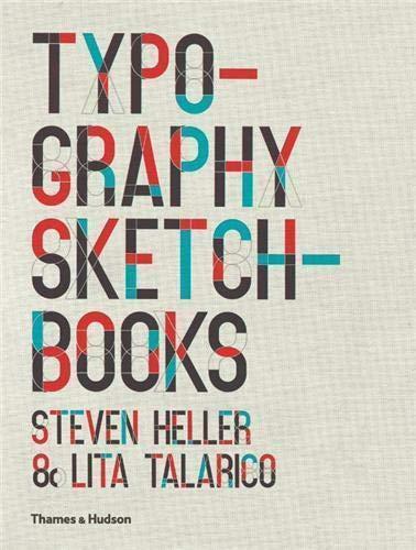Typography Sketchbooks: Steven Heller; Lita Talarico