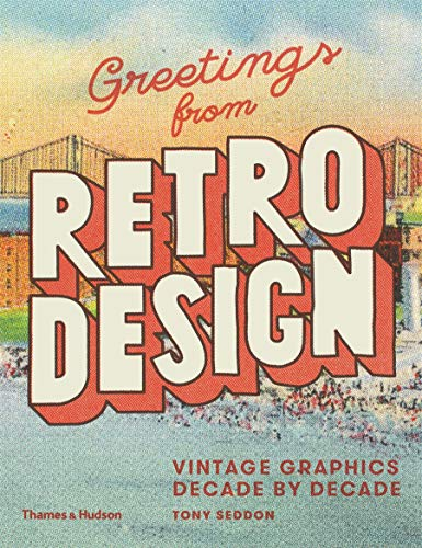 9780500241479: Greetings from Retro Design: Vintage Graphics Decade by Decade
