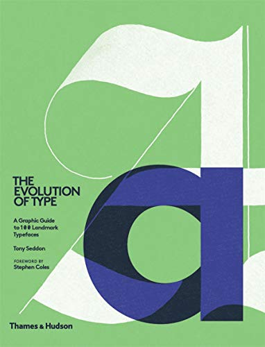 9780500241486: The Evolution of Type: A Graphic Guide to 100 Landmark Typefaces