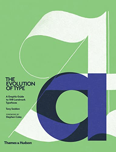 9780500241486: Evolution of Type: A Graphic Guide to 100 Landmark Typefaces