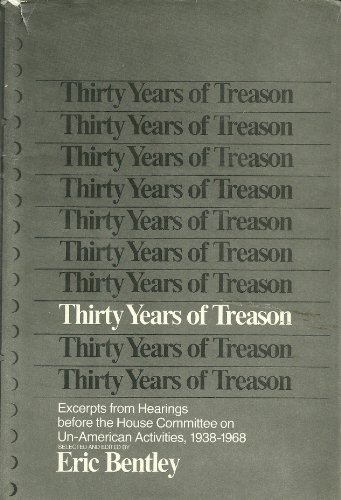 Thirty Years of Treason - Excerpts from Hearings Before the House Committee on Un-American ...