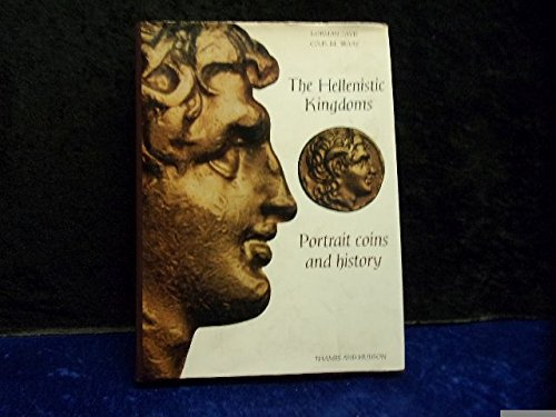 The Hellenistic Kingdoms: Davis, Norman; Kraay, Colin M.