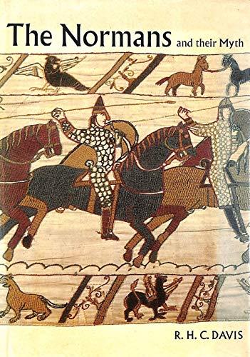 Normans and Their Myth: Davis, R.H.C.