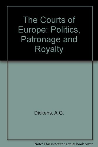 9780500250501: The Courts of Europe: Politics, Patronage and Royalty