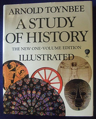 A Study of History: Toynbee, Arnold