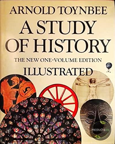A Study of History: Toynbee, Arnold Joseph