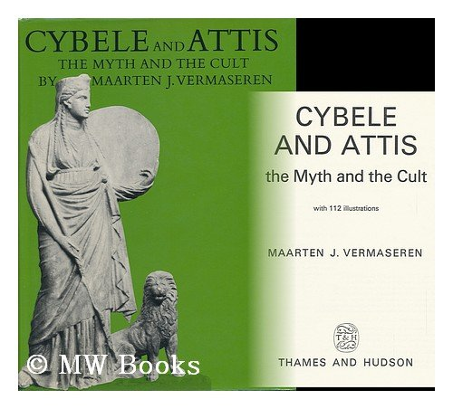 CYBELE AND ATTIS: THE MYTH AND THE CULT: Vermaseren, Maarten J.