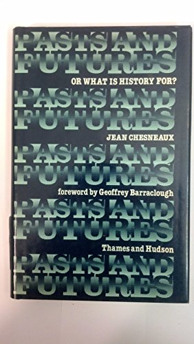 PASTS AND FUTURES or WHAT IS HISTORY FOR?: Chesneaux, Jean