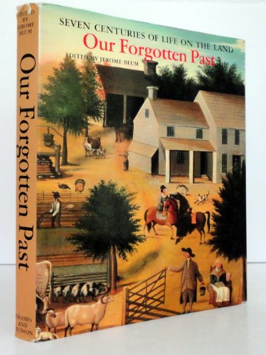9780500250808: Our Forgotten Past: Seven Centuries of Life on the Land