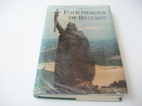 The Folk Heroes of Britain: Kightly, Charles