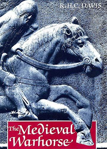 9780500251027: The Medieval Warhorse: Origin, Development and Redevelopment
