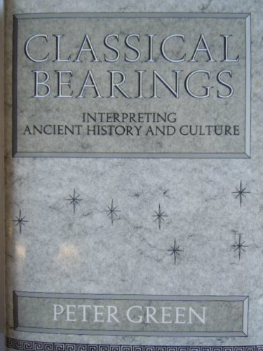 9780500251072: Classical Bearings: Interpreting Ancient History and Culture
