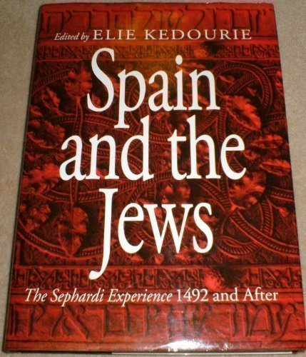 Spain and the Jews: The Sephardi Experience, 1492 and After