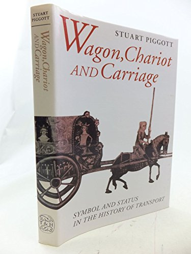 9780500251140: Wagon, Chariot and Carriage: Symbol and Status in the History of Transport