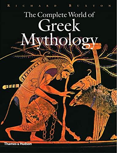 The Complete World of Greek Mythology: Richard Buxton