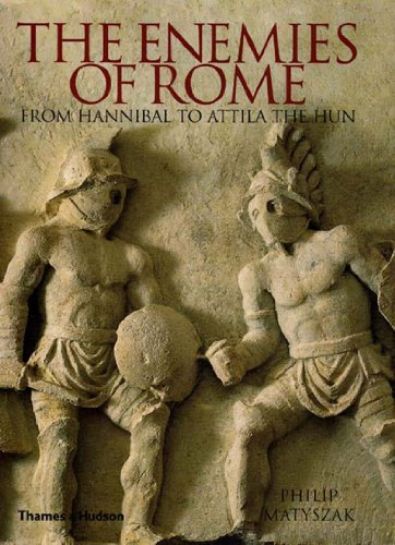 9780500251249: The Enemies of Rome: From Hannibal to Attila the Hun