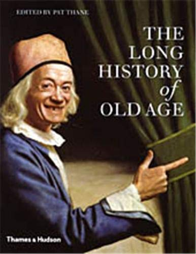 9780500251263: The Long History of Old Age