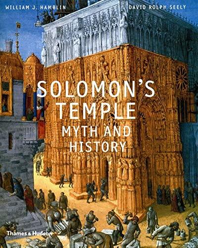 Solomon's Temple: Myth and Mystery: Hamblin, William J. & David Rolph Seely
