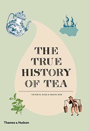 9780500251461: The True History of Tea