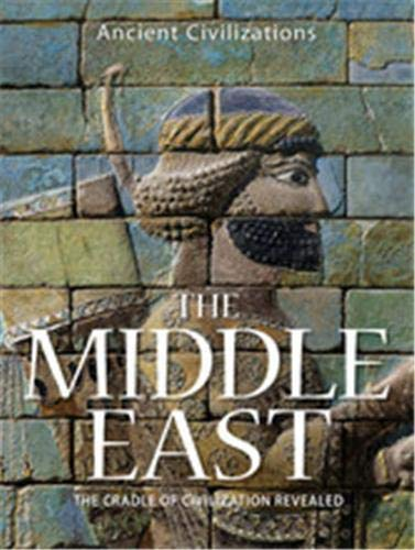 9780500251478: The Middle East: The Cradle of Civilization Revealed (Ancient Civilizations)
