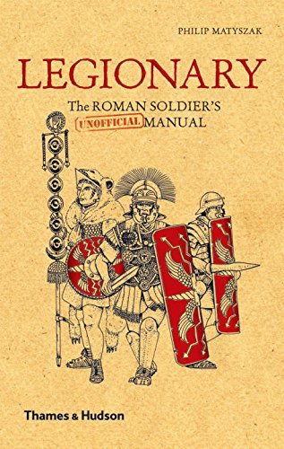 9780500251515: Legionary: The Roman Soldier's (Unofficial) Manual (Unofficial Manuals)