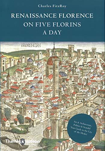 9780500251621: Renaissance Florence on Five Florins a Day /Anglais