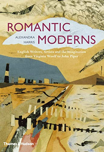 9780500251713: Romantic Moderns: English Writers, Artists and the Imagination from Virginia Woolf to John Piper
