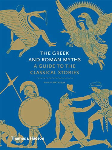 9780500251737: The Greek and Roman Myths: A Guide to the Classical Stories