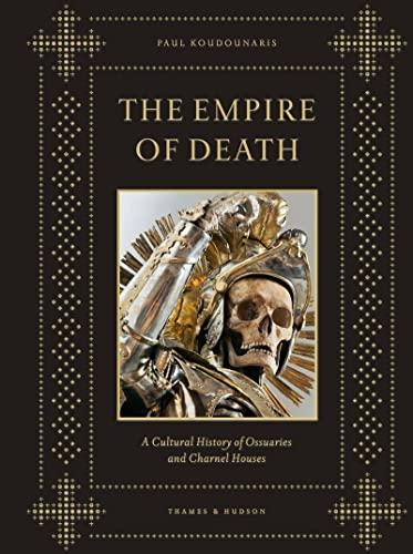 The Empire of Death: Koudounaris, Paul