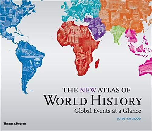 9780500251850: The New Atlas of World History: Global Events at a Glance (Historical Atlas)