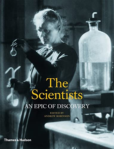 9780500251911: The Scientists: An Epic of Discovery