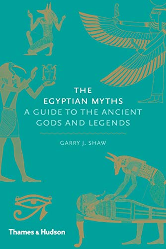 9780500251980: The Egyptian Myths: A Guide to the Ancient Gods and Legends